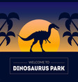 dinosaur park banner template with silhouette of vector image