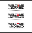 welcome to andorra switzerland and monaco vector image vector image