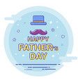 happy fathers day happy father day typeface vector image vector image