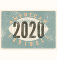 american football 2020 typography vintage poster vector image vector image