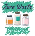 using glass jars instead plastic zero waste vector image