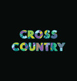 cross country concept word art vector image