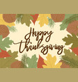 happy thanksgiving text with leaves decoration vector image vector image