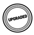 upgraded rubber stamp vector image vector image