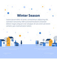 winter season in small town tiny village view vector image