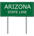 arizona state line green road sign us state line vector image vector image