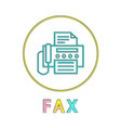 fax round linear icon with machine and document vector image