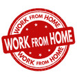 work from home grunge rubber stamp vector image vector image