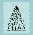 hand lettering your faith can move mountains vector image vector image