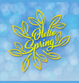 hello spring green stylized inscription decorated vector image vector image
