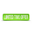 limited time offer green 3d realistic square vector image vector image