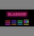 neon name of glasgow city vector image