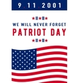 Patriot Day background We Will Never Forget text vector image vector image