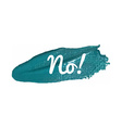 No Banner on a Paint Smear vector image vector image