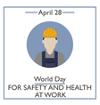 Day for Safety and Health at Work vector image vector image