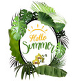 hello summer with oval frame and tropical plants vector image vector image