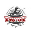 trout fishingemblem template with trout and vector image