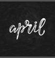 handwritten name of month - april vector image vector image