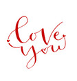 love you valentines day print handwritten vector image vector image
