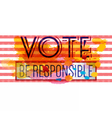Digital vote be responsible vector image