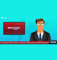 mass media banner anchorman in breaking news vector image vector image