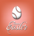 happy easter egg in form a baseball ball vector image vector image