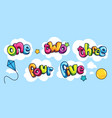 kids inscription one two three four five vector image vector image