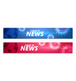 coronavirus news banner in two colors set vector image vector image
