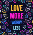 Inspiration motivation love quote 80s background vector image