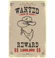 vintage wanted poster template with old paper vector image vector image
