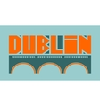 Dublin city name and bridge silhouette vector image vector image