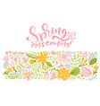 flower greeting card with text spring is vector image vector image