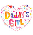 daddys girl vector image vector image