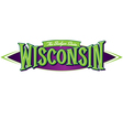 Wisconsin The Badger State vector image vector image
