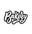 bakery lettering phrase on white background vector image vector image