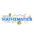 Mathematics word vector image vector image