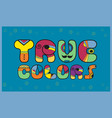 true colors unusual artistic font vector image vector image