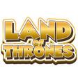font design for word land thrones in golden vector image