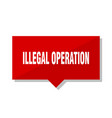 illegal operation red tag vector image vector image
