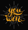 you win lettering on dark background vector image