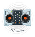 dj turntable with lot of functions for music tune vector image