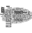 benefits of an elliptical trainer workout text vector image vector image