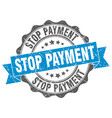 stop payment stamp sign seal vector image vector image