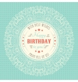 Vintage happy birthday card Typography letters vector image vector image
