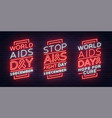 world aids day december 1 a set banners neon vector image