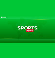 mass media sports news breaking news banner vector image