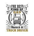 truck driver father day quote and saying vector image vector image