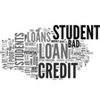 a look at bad credit student loans text word vector image vector image