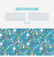 bathroom equipment concept with thin line icons vector image