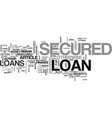 benefits of a secured loan text word cloud concept vector image vector image